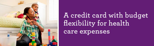 A credit card with budget flexibility for health care expenses