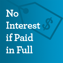 No Interest in Paid in Full in 3, 6, or 12 month options.